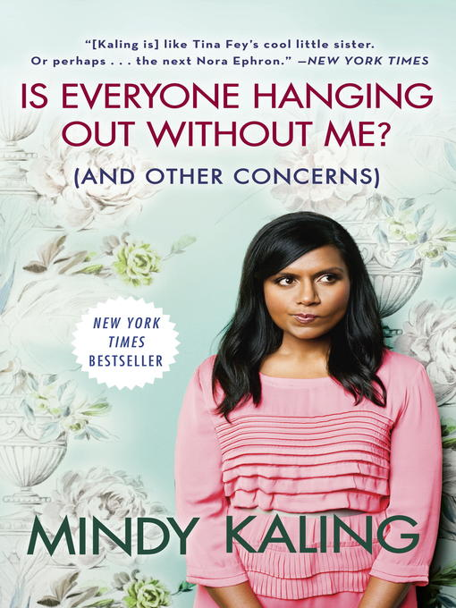 Title details for Is Everyone Hanging Out Without Me? (And Other Concerns) by Mindy Kaling - Available